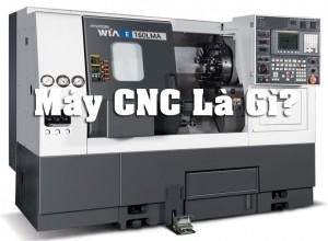may_cnc_la_gi
